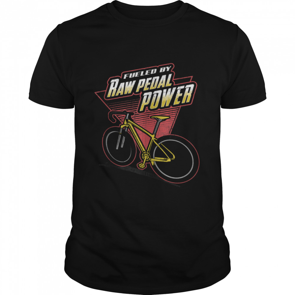 Fueled by Raw Pedal Power Cycling & Bicycle Riders Shirt
