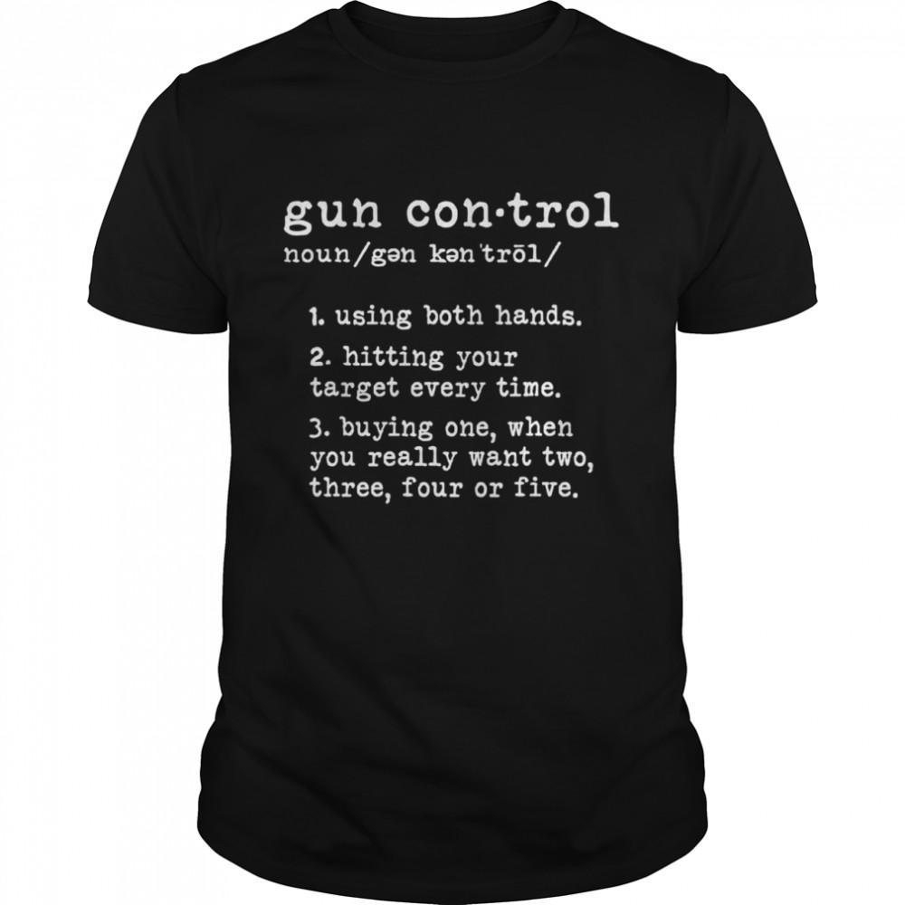 Gun Control Definition Gun Owner Saying 2nd Amendment Shirt