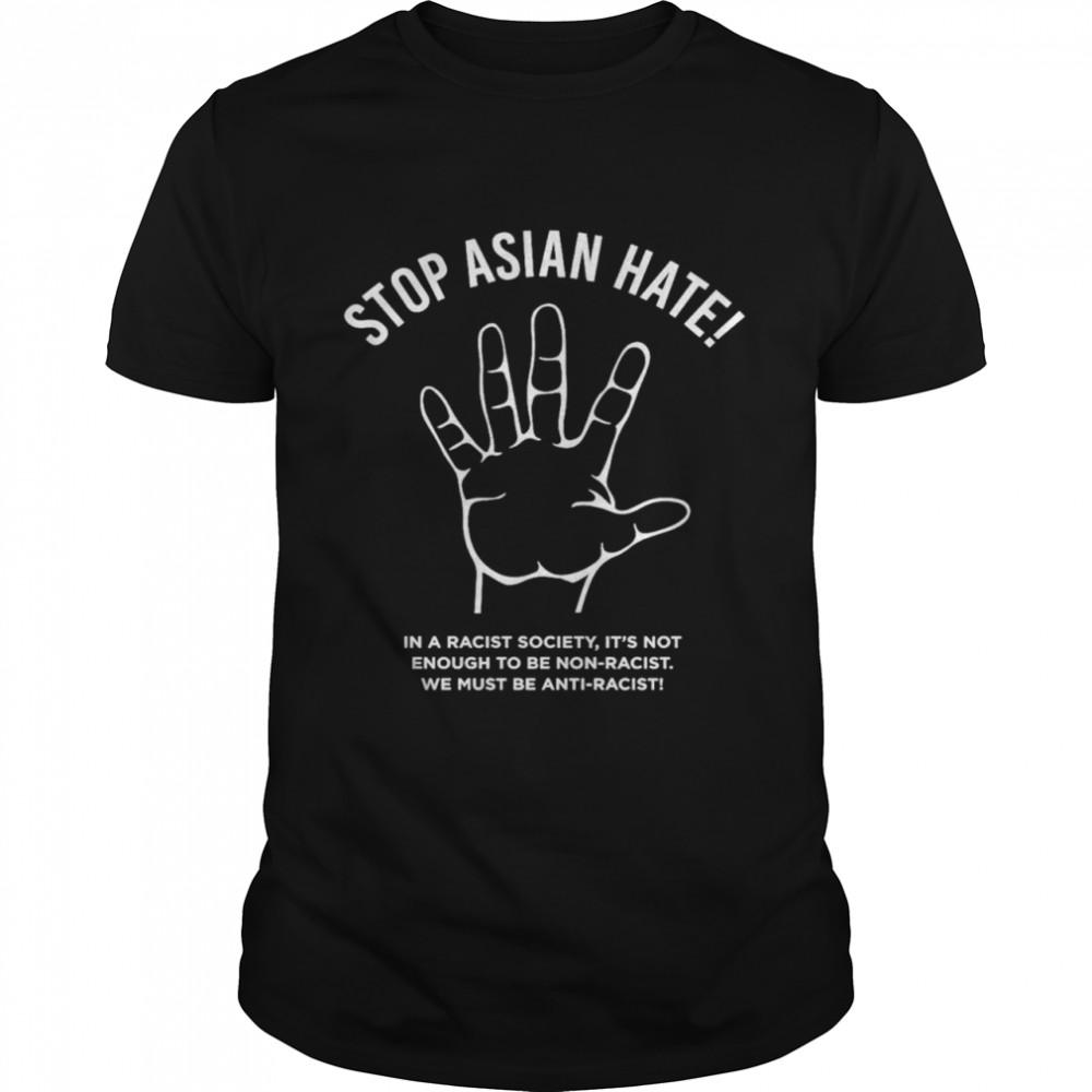 Stop asian hate anti racist shirt