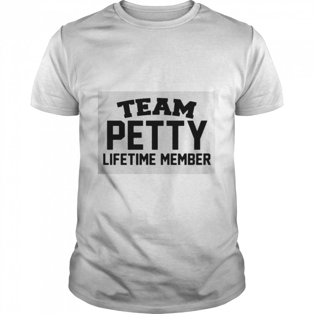 Team Petty Lifetime Member Shirt