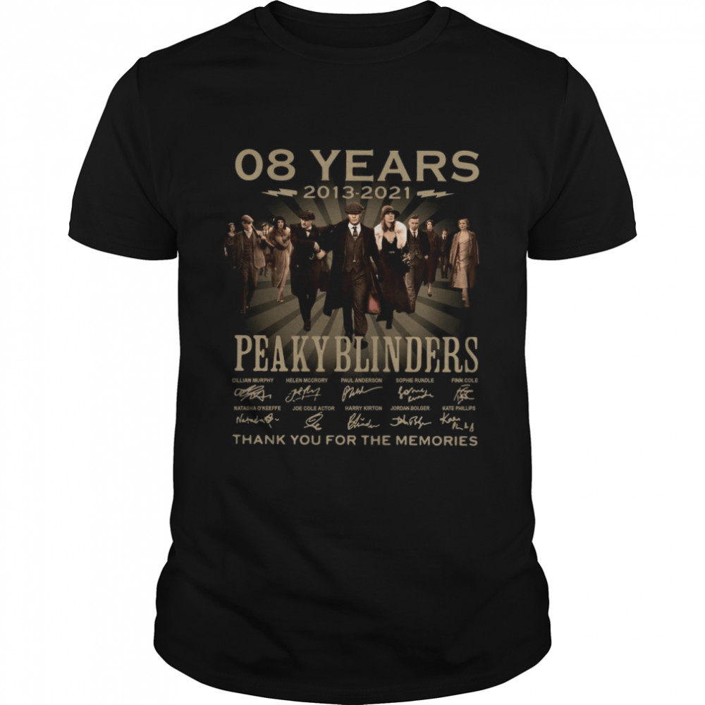 08 years 2013 2021 Peaky Blinders thank you for the memories signature shirt