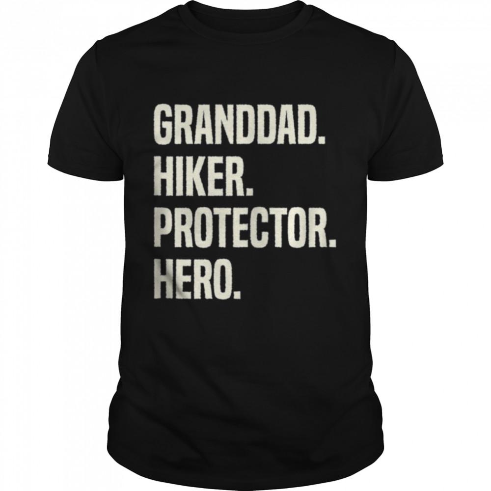 Granddad Hiker Protector Hero Grandpa Profession shirt