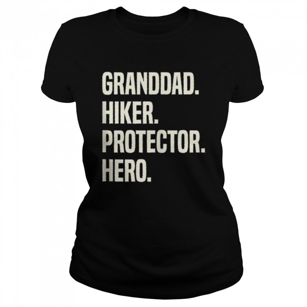 Granddad Hiker Protector Hero Grandpa Profession shirt Classic Women's T-shirt