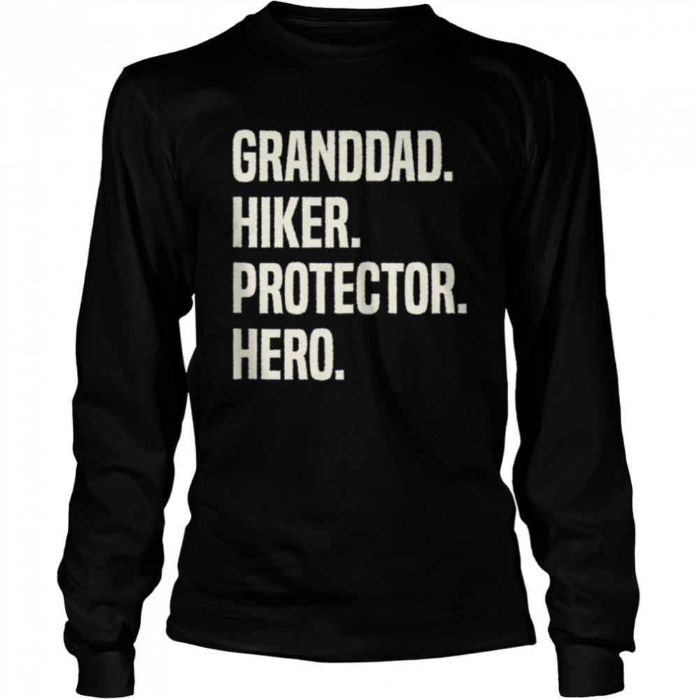 Granddad Hiker Protector Hero Grandpa Profession shirt Long Sleeved T-shirt