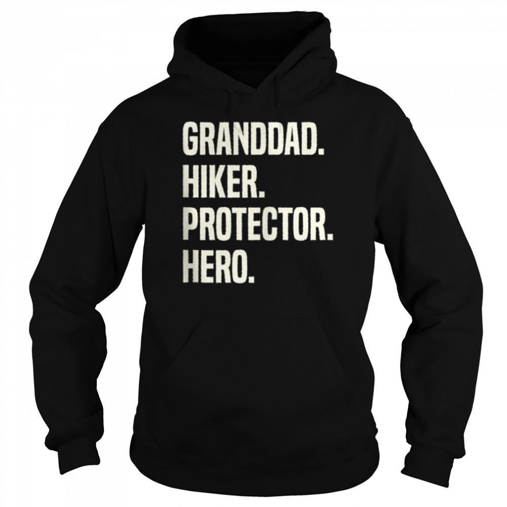 Granddad Hiker Protector Hero Grandpa Profession shirt Unisex Hoodie