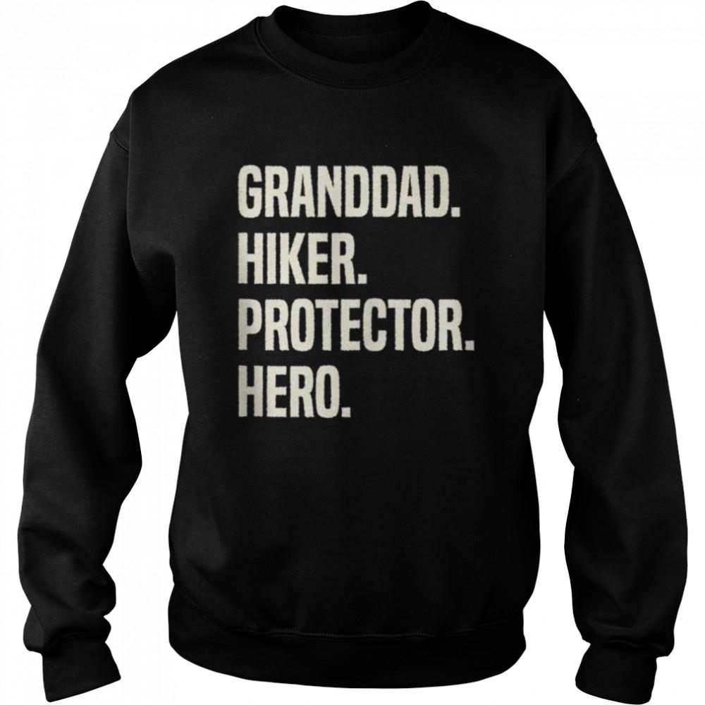 Granddad Hiker Protector Hero Grandpa Profession shirt Unisex Sweatshirt