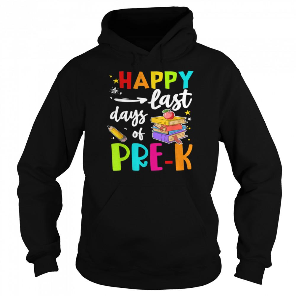 Happy Last Day Of PreK Student Teacher Vacation  Unisex Hoodie