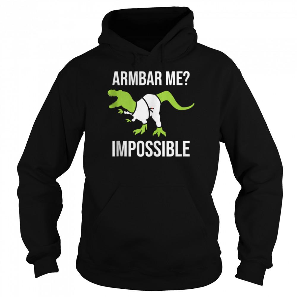 Armbar Me Impossible Dinosaur Brazilian Jiu Jitsu BJJ TRex  Unisex Hoodie