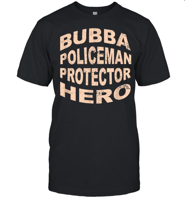 Bubba Policeman Protector Hero Brother Profession shirt Classic Men's T-shirt
