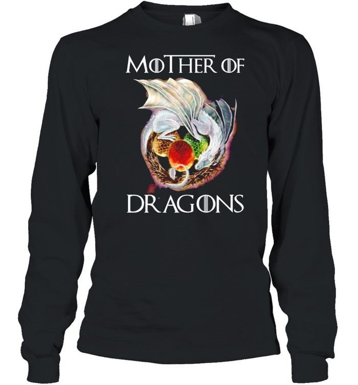 Mother of Dragons Game Of Thrones shirt Long Sleeved T-shirt