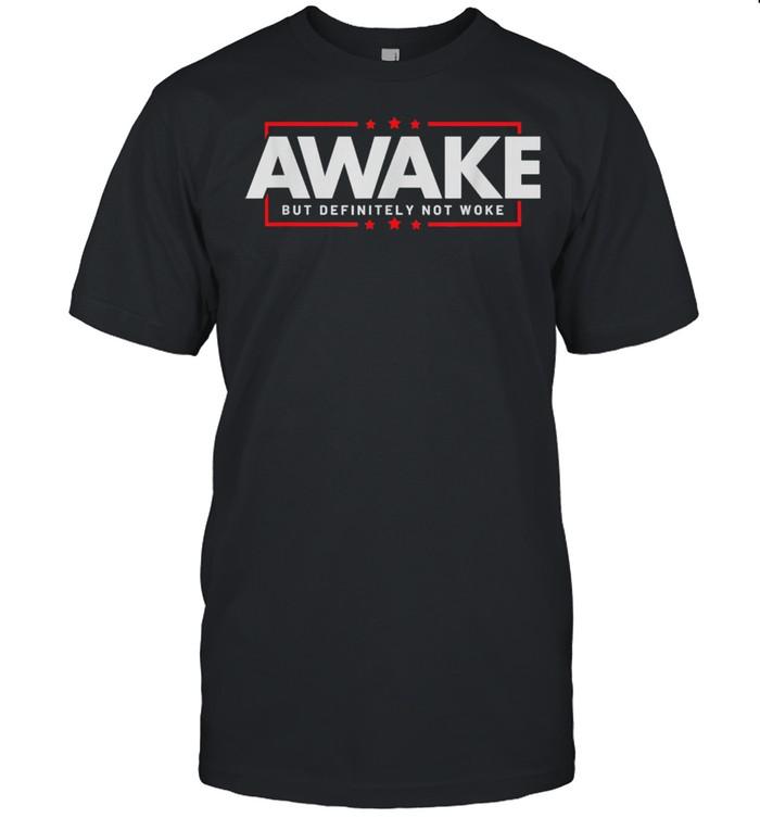 Free Speech Awake But Definitely Not Woke Political Censorship Shirt