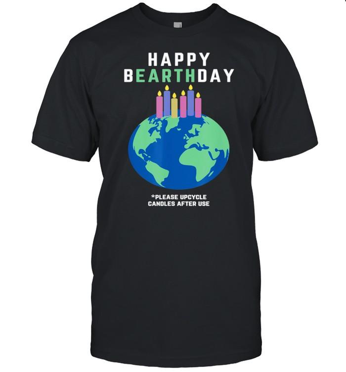 Happy Bearthday Happy Earth Day Happy Birthday Candles Lit  Classic Men's T-shirt