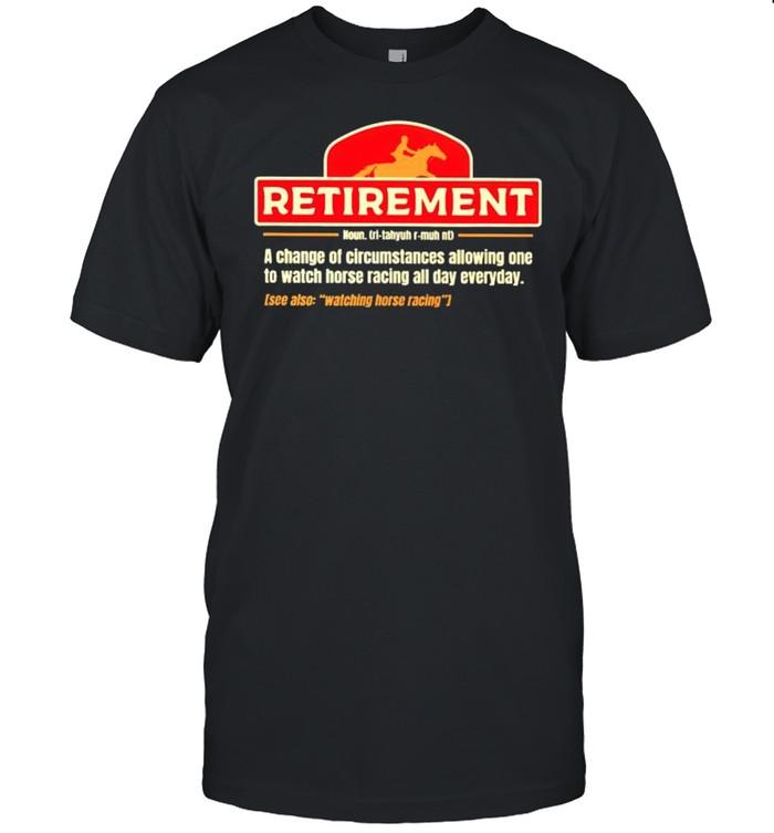 Horse racing retirement a change of circumstances allowing shirt Classic Men's T-shirt