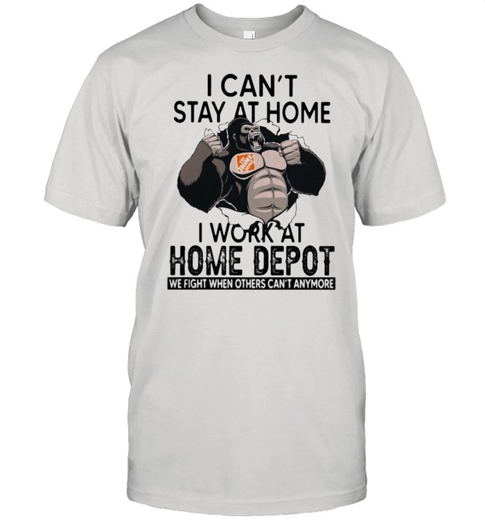 I Can't Stay At Home I Work At Home Depot We Fight When Others Cant Anymore Bigfoot  Classic Men's T-shirt