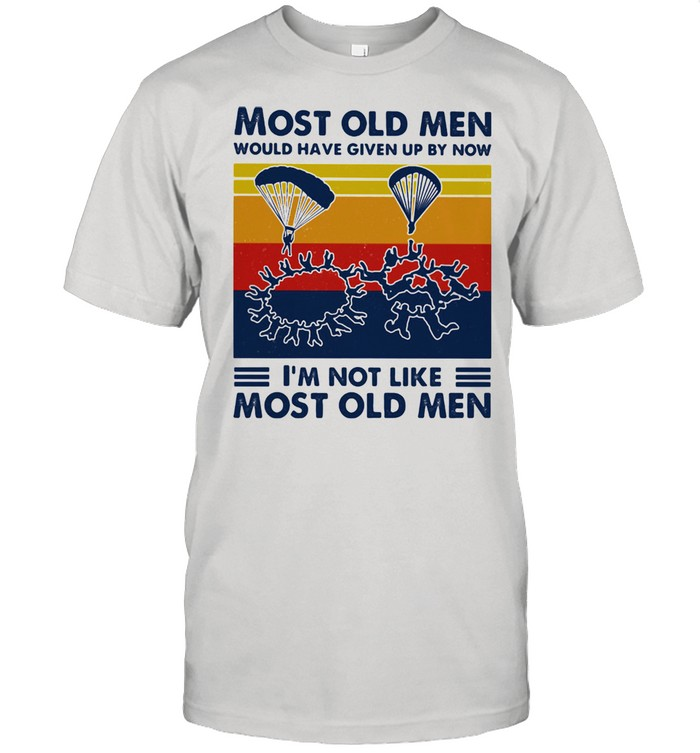 Most Old Men Would Have Given Up By Now I'm Not Like Most Old Men Parachuting Vintage  Classic Men's T-shirt