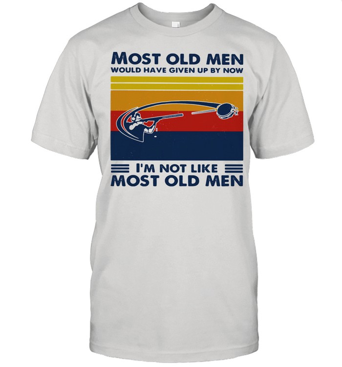 Most Old Men Would Have Given Up By Now I'm Not Like Most Old Men Skeet Shooting Vintage  Classic Men's T-shirt