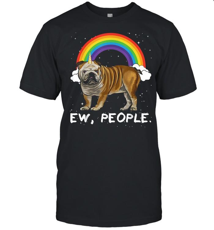 Rainbow Bulldog Ew People Unicorn Dog Shirt