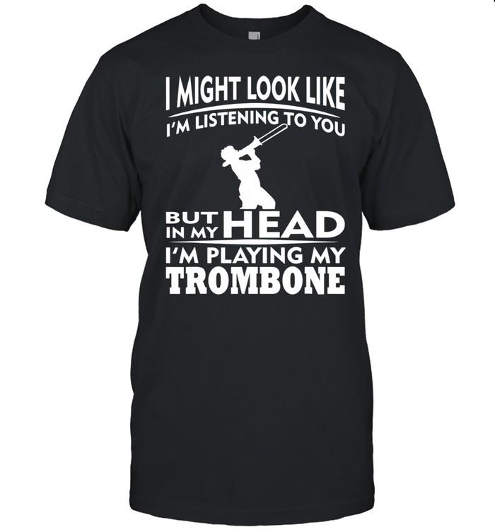 Funny Trombone Not Listening Saying shirt Classic Men's T-shirt