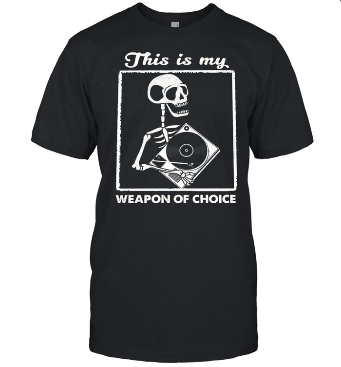 Skeleton this is my weapon of choice shirt Classic Men's T-shirt