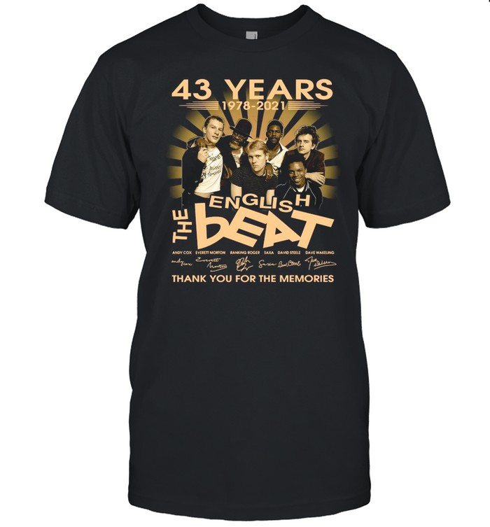 43 Years 1978 2021 The English Beat Signatures Thank You For The Memories shirt Classic Men's T-shirt