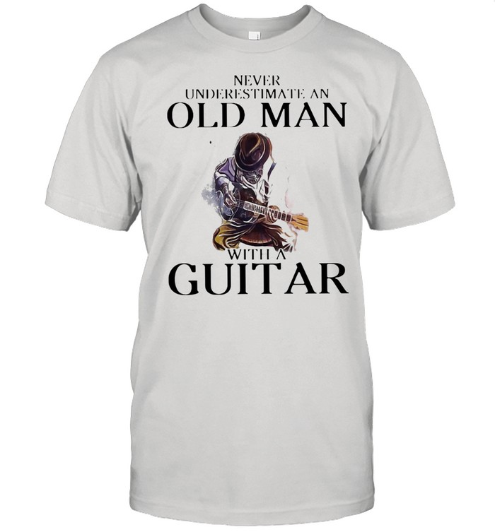 Never Underestimate An Old Man With A Guitar  Classic Men's T-shirt