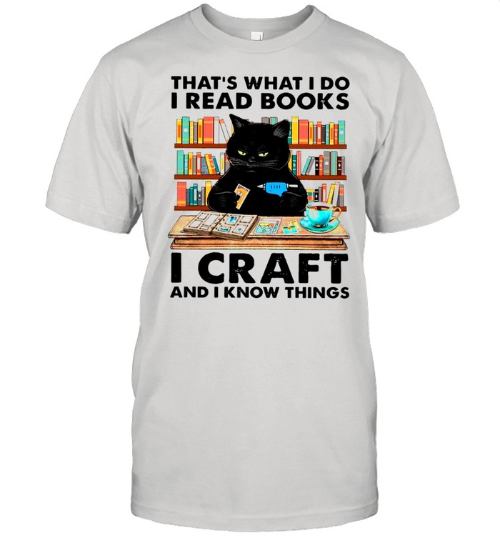 Black Cat That's What I Do I Read Books I Craft And I Know Things shirt Classic Men's T-shirt