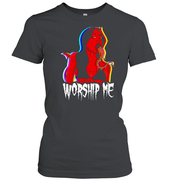 Worship Me Tee By Ghost And Darkness Classic Women's T-shirt