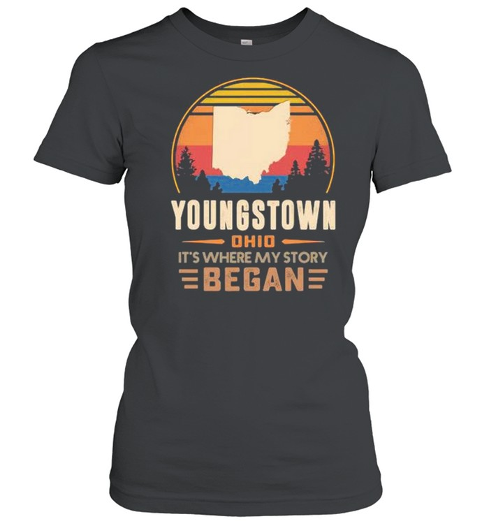 Youngstown Ohio It's Where My Story Began Vintage Classic Women's T-shirt
