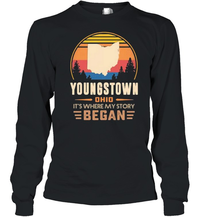Youngstown Ohio It's Where My Story Began Vintage Long Sleeved T-shirt