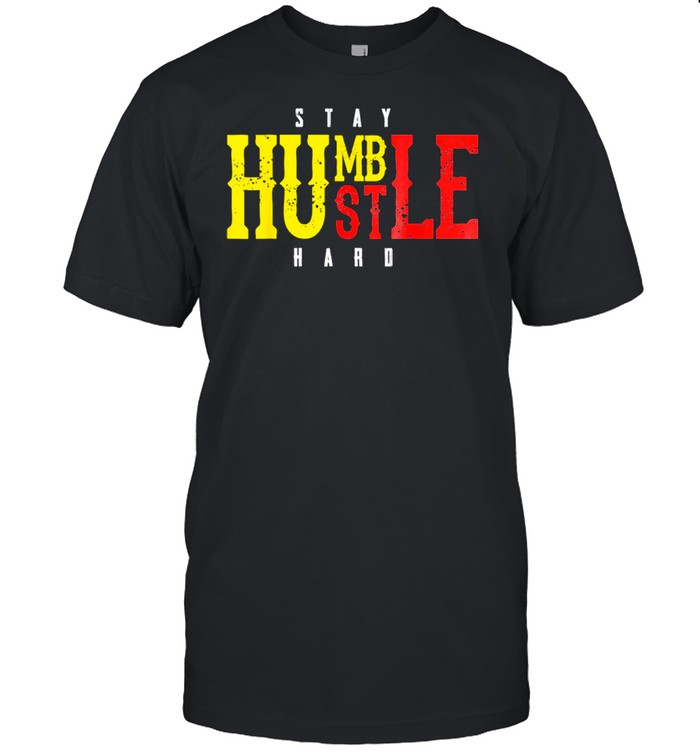 Stay Humble Hustle Hard Hustler Money Cash Kid shirt Classic Men's T-shirt