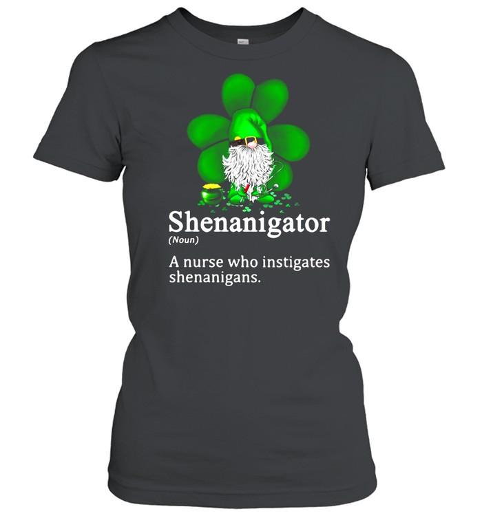 Gnome Shenanigator A Nurse Who Instigates Shenanigans  Classic Women's T-shirt
