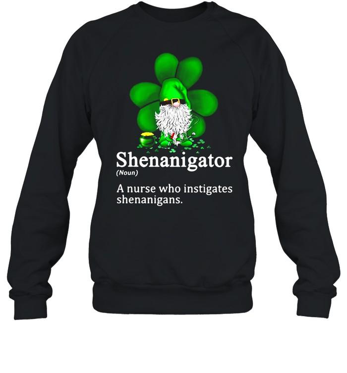 Gnome Shenanigator A Nurse Who Instigates Shenanigans  Unisex Sweatshirt