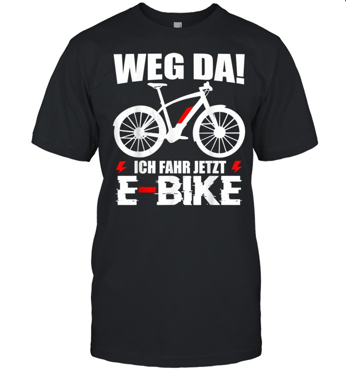 Weg Da EBike Herren Spruch Elektrofahrrad Mann Fahrrad shirt Classic Men's T-shirt