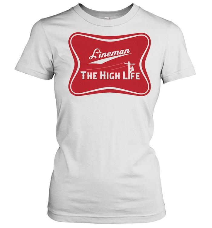 Lineman The High Life Classic Women's T-shirt