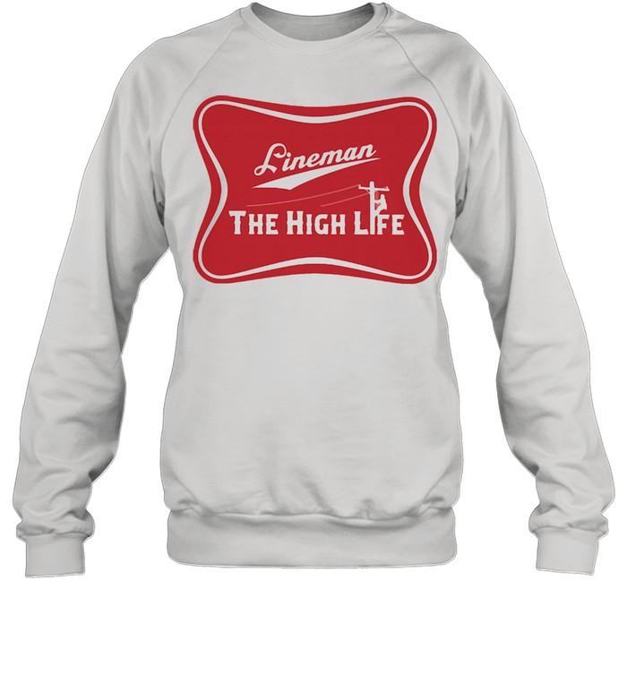 Lineman The High Life Unisex Sweatshirt
