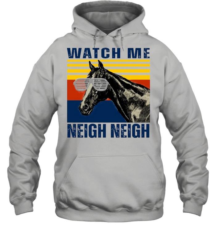 Watch Me Neigh Neigh Horse Vintage Unisex Hoodie