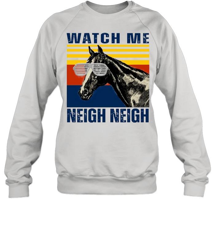 Watch Me Neigh Neigh Horse Vintage Unisex Sweatshirt