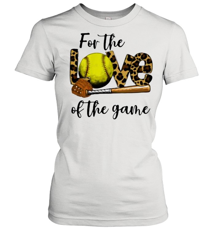 For The Love Of The Game Softball Lepoard Classic Women's T-shirt