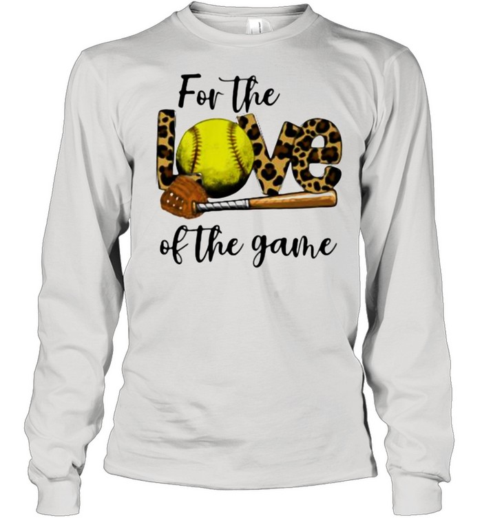 For The Love Of The Game Softball Lepoard Long Sleeved T-shirt