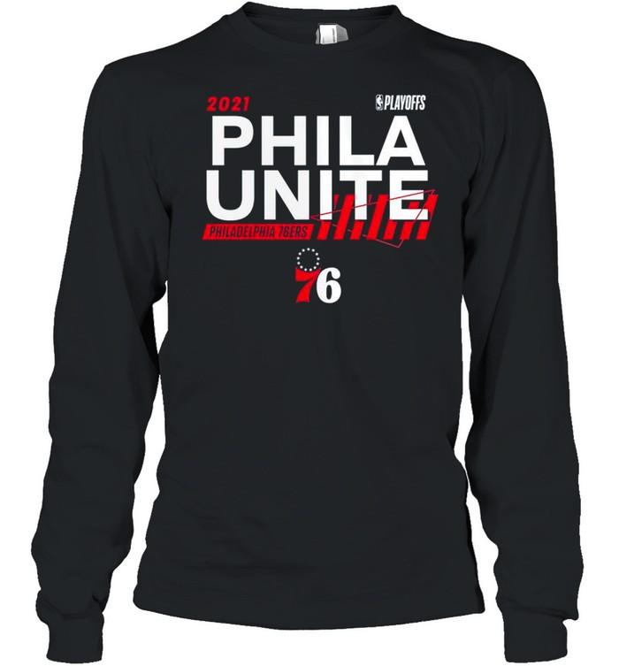 2021 NBA Playoffs Philadelphia 76ers Phila Unite shirt Long Sleeved T-shirt