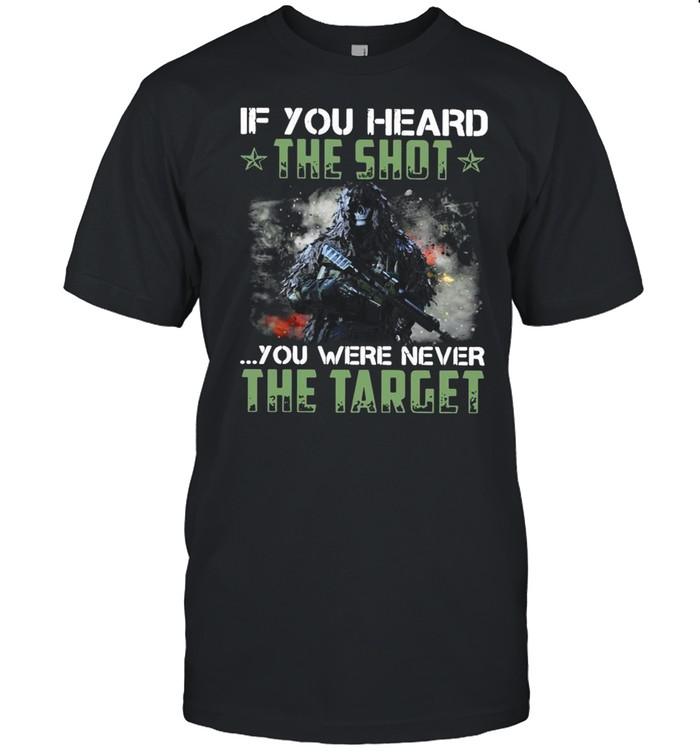 If You Heard The Shot You Were Never The Target  Classic Men's T-shirt