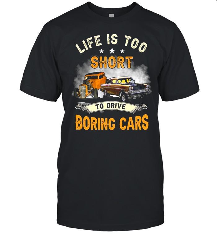 Cars Life Is Too Short To Drive Boring Cars Classic T-shirt Classic Men's T-shirt