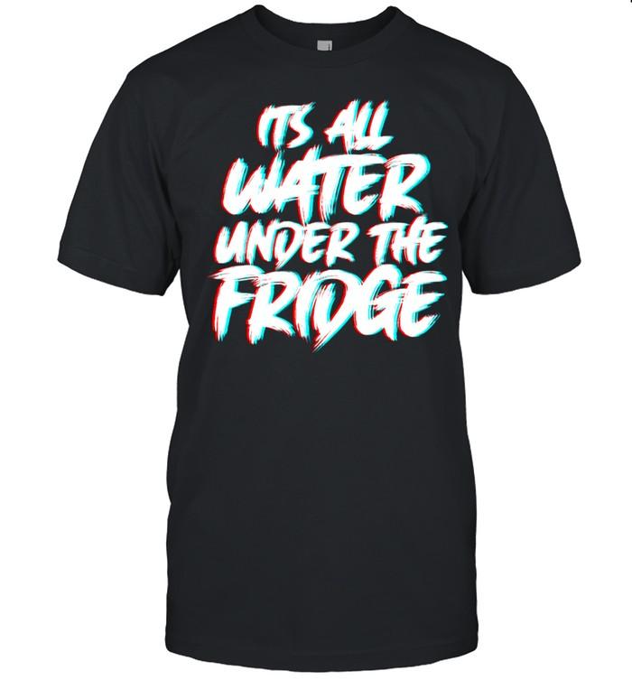 Its All Water Under The Fridge Boys Trailer Park shirt Classic Men's T-shirt
