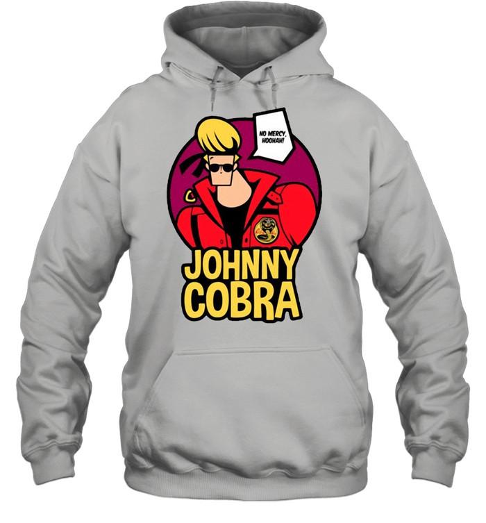 Cobra Kai Johnny Cobra No Mercy Hoohah shirt Unisex Hoodie