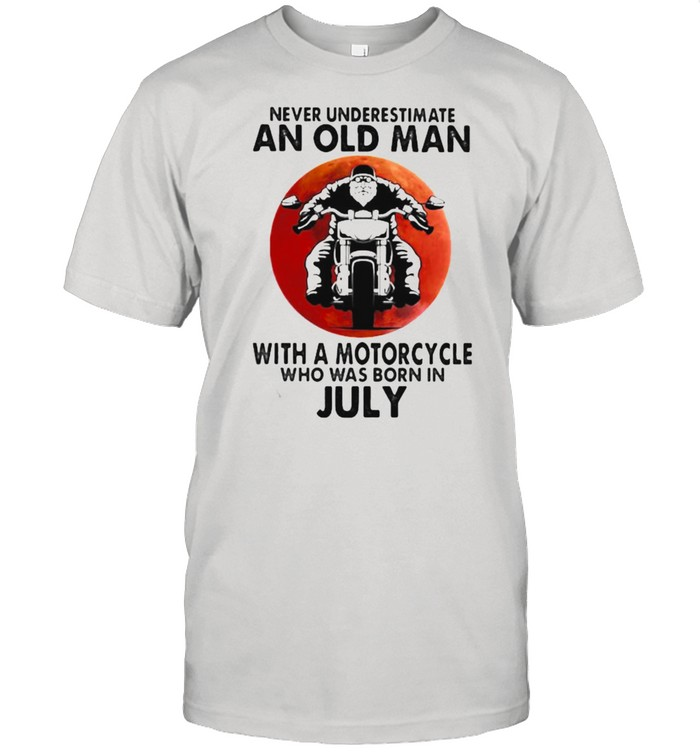 Never Underestimate An Old Man With A Motorcycle Who Was Born In July Blood Moon  Classic Men's T-shirt