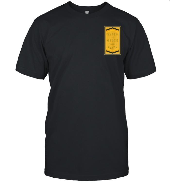 Saved by Grace through Faith TRUTH Jesus God shirt Classic Men's T-shirt