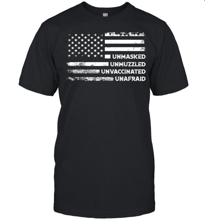 Unmasked Unmuzzled Unvaccinated Unafraid US Flag  Classic Men's T-shirt