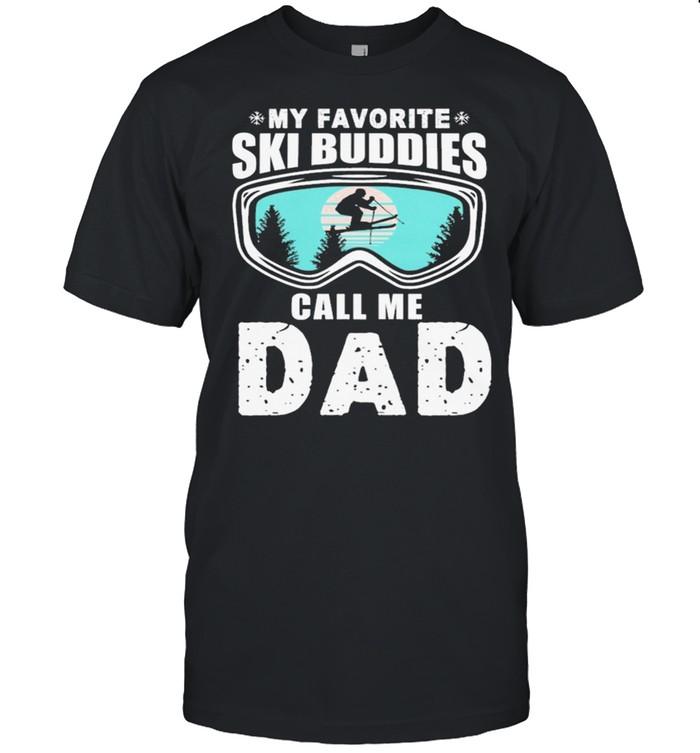 My favorite skI buddies call me dad shirt Classic Men's T-shirt