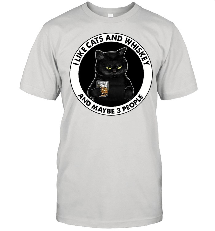 I Like Cats And Whiskey And Maybe 3 People T-shirt Classic Men's T-shirt