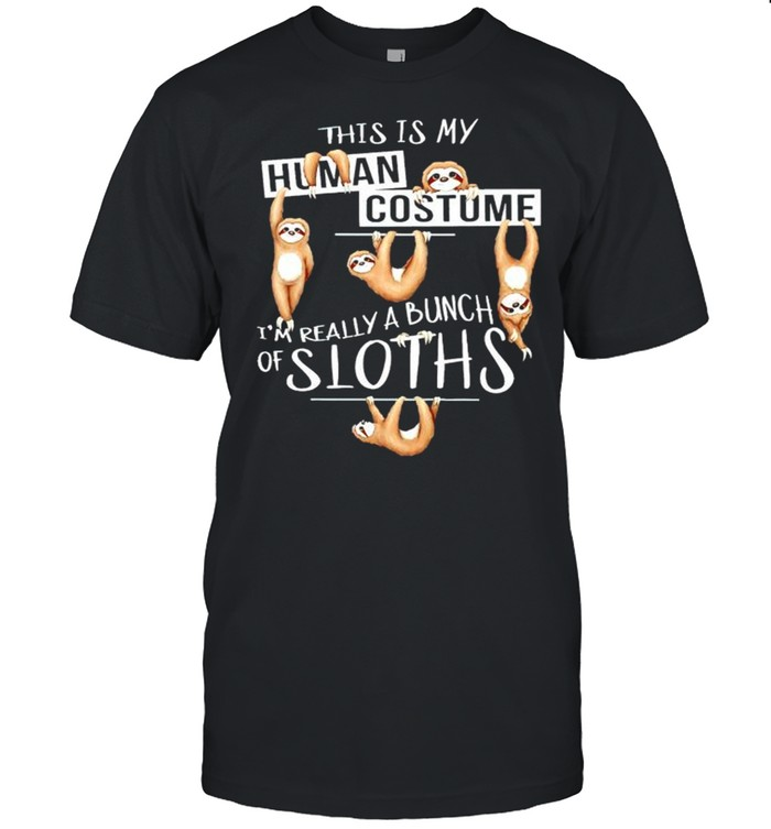This is my human costume Im really a bunch of sloths shirt Classic Men's T-shirt
